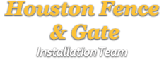 Houston Fence & Gate Installation Team